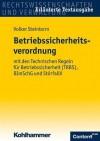 Betriebssicherheitsverordnung: Mit Den Technischen Regeln Fur Betriebssicherheit (Trbs), Bundesimmissionsschutzgesetz Und Storfallverordnung - Volker Steinborn