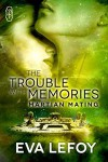The Trouble with Memories (Martian Mating #1) - Eva LeFoy