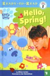 Hello, Spring! (Blue's Clues Ready-To-Read - Alison Inches