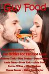 Guy Food Cookbook - Rebecca York, Dana Marton, Donna Fasano, Helen Scott Taylor, Annie Jones, Mimi Barbour, Mona Risk, Patrice Wilton, Alicia Street, Nina Bruhns