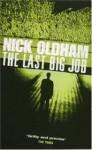 The Last Big Job - Nick Oldham