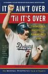 It Ain't Over 'Til It's Over: The Baseball Prospectus Pennant Race Book - Baseball Prospectus, Steven Goldman