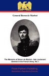 The Memoirs of Baron de Marbot - Late Lieutenant General in the French Army. Vol. I - Jean-Baptiste de Marbot, Arthur John Butler, Pickle Partners Publishing