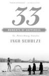 33 Moments of Happiness: St. Petersburg Stories - Ingo Schulze, John E. Woods