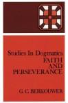 Faith and Perseverance - G.C. Berkouwer