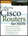 Configuring Cisco Routers for ISDN - Paul Fischer, Steven D. Elliott, Clare Stanley