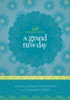 A Grand New Day: A Full Year of Daily Inspiration and Encouragement (Women of Faith (Thomas Nelson)) - Women of Faith