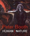 Peter Booth: Human Nature - Jason Smith, Robert Lindsay, John Embling