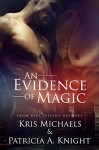 An Evidence of Magic - Patricia A. Knight, Kris Michaels