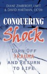 Healing Trauma: How Shock Both Protects and Sabotages Our Lives - Diane Zimberoff, David Hartman