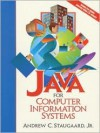 Java for Computer Information Systems [With CDROM] - Andrew C. Staugaard
