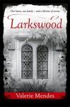 Larkswood - Valerie Mendes