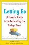 Letting Go: A Parents' Guide to Understanding the College Years, Fourth Edition - Karen Levin Coburn, Madge Lawrence Treeger