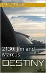 Destiny: 2130: Jim and Marcus (Soul Bond Short Stories) - M Kennedy