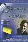 Antidepressants And Advertising: Marketing Happiness - David Hunter