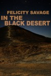 In the Black Desert - Felicity Savage