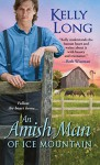 An Amish Man of Ice Mountain - Kelly Long