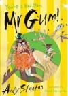 You're a Bad Man, Mr Gum! - Andy Stanton, David Tazzyman