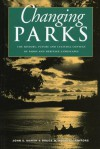 Changing Parks: The History, Future and Cultural Context of Parks and Heritage Landscapes - Marsh John S., Bruce W. Hodgins