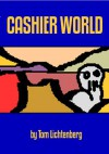 Cashier World - Tom Lichtenberg