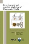 Experimental and Applied Modeling of Unsaturated Soils: Proceedings of the Geoshanghai 2010 International Conference, June 3-5, 2010, Shanghai, China - Geoshanghai International Conference (20, Xiong Zhang, Anand J. Puppala, American Society of Civil Engineers