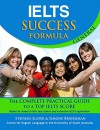 IELTS Success Formula General: The Complete Practical Guide to a Top IELTS Score - Simone Braverman, Stephen Slater