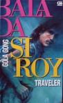 Balada si Roy 9: Traveler - Gola Gong