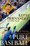 Pure Baseball - Keith Hernandez, Mike Bryan