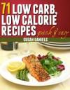 71 Low Carb, Low Calorie Recipes (Healthy Eats) - Susan Daniels