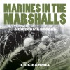 Marines In the Marshalls: A Pictorial Record - Eric Hammel