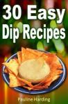 30 Easy Dip Recipes - Pauline Harding