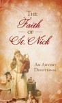 The Faith of St. Nick: An Advent Devotional - Ann Nichols