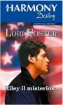 Riley il misterioso - Lori Foster