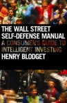 The Wall Street Self Defense Manual. By Henry Blodget - Henry Blodget