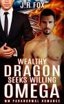 Romance: Wealthy Dragon Seeks Willing Omega (MM Gay Mpreg Paranormal Romance) (Dragon Shifter Surrogate Short Stories) - J.R Fox, C.J Starkey, Mpreg