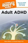 The Complete Idiot's Guide to Adult ADHD - Donald Haupt, Eileen Bailey