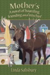 Mother's: A novel of hoarding, friending and mischief - Linda Salisbury