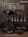 The Complete Book of Unicycling- 2nd Edition - Jack Wiley