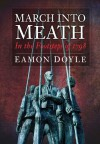 March into Meath: In the Footsteps of 1798 - Eamon Doyle, Nicholas Furlong