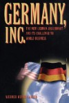 Germany, Inc.: The New German Juggernaut and Its Challenge to World Business - Werner Meyer-Larsen