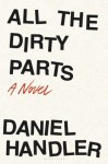 All the Dirty Parts - Daniel Handler