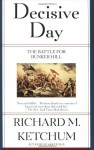 Decisive Day: The Battle for Bunker Hill - Richard M. Ketchum