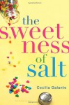 The Sweetness of Salt - Cecilia Galante