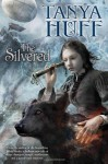 The Silvered - Tanya Huff