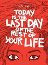 Today is the Last Day of the Rest of Your Life - Ulli Lust, Kim Thompson