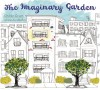 The Imaginary Garden - Andrew Larsen, Irene Luxbacher