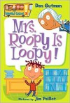 Mrs. Roopy Is Loopy! - Dan Gutman, Jim Paillot