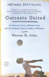 Outcasts United: An American Town, a Refugee Team, and One Woman's Quest to Make a Difference - Warren St. John