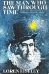 Man Who Saw Through Time (Lyceum Edition) - Loren Eiseley