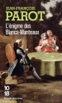 L'enigme Des Blancs-Manteaux (Grands Detectives) (French Edition) - Jean-Francois Parot